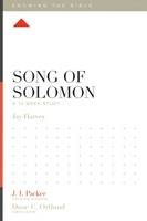 Song of Solomon: A 12-Week Study (Series: Knowing the Bible)