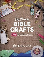 Big Picture Bible Crafts, the: 101 Simple and Amazing Crafts to Help Teach Children the Bible