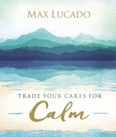 Trade Your Cares for Calm (HB)