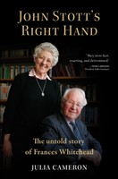 John Stotts Right Hand (PB): The Untold Story of Frances Whitehead