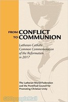 From Conflict to Communion: Lutheran-Catholic Common Commemoration of the Reformation in 2017 (PB)