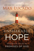 Unshakable Hope: Building Our Lives on the Promises of God (PB)
