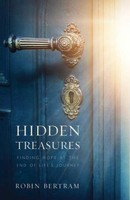Hidden Treasures: Finding Hope at the End of Life`s Journey (PB)