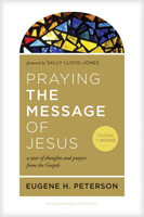 Praying the Message of Jesus (PB): A Year of Thoughts and Prayers from the Gospels