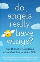 Do Angels Really Have Wings?: And 199 Other Questions About God, Life, and the Bible (PB)