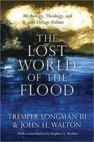 Lost World of the Flood (PB): Mythology, Theology, and the Deluge Debate