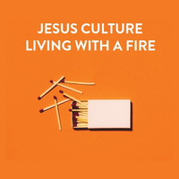 Jesus Culture - Living With A Fire (CD)