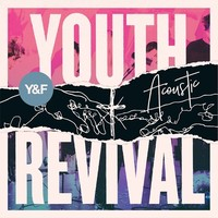 Hillsong Y&F - Youth Revival (ACOUSTIC Edition CD)