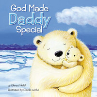 God Made Daddy Special (Board Book)