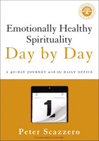 Emotionally Healthy Spirituality Day by Day (PB): A 40-Day Journey with the Daily Office