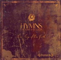 PASSION -  Hymns: Ancient & Modern (CD)