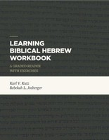 Learning Biblical Hebrew Workbook: A Graded Reader with Exercises (PB)