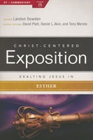 Exalting Jesus in Esther (PB) (Series: Christ-Centered Exposition commentary)