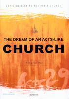 [개정판] 사도행전적 교회를 꿈꾼다(영문판) : THE DREAM OF AN ACTS-LIKE
