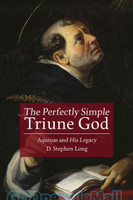 Perfectly Simple Triune God: Aquinas and His Legacy  (PB)
