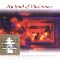 My Kind of Christmas : Relaxed Christmas Songs(CD)