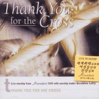 Thank You for the Cross - Focusfest 2000 (CD)