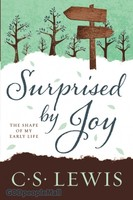 Surprised by Joy: The Shape of My Early Life (Repackaged Ed.) - 예기치 못한 기쁨 원서