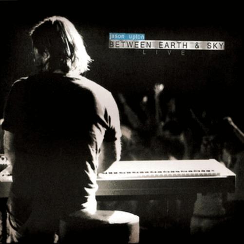 Jason upton - BETWEEN EARTH & SKY (CD DVD)