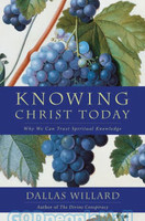 Knowing Christ Today: Why We Can Trust Spiritual Knowledge (PB)