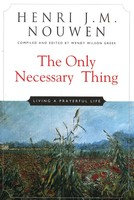 Only Necessary Thing: Living a Prayerful Life (PB)