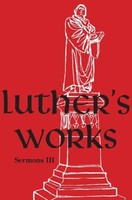 Luthers Works, Volume 56 (Sermons III) (Hardcover)