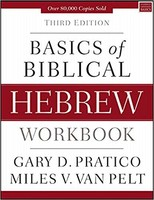 Basics of Biblical Hebrew Workbook, 3rd Ed (PB)