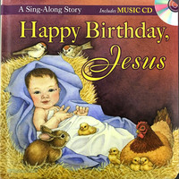 Jesus Happy Birthday: A Sing-Along Storybook [With Audio CD] (HB)
