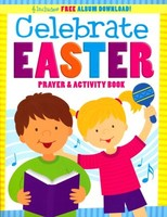 Celebrate Easter!: Prayer and Activity Book ( Im Learning the Bible Activity Book )