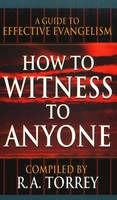How To Witness To Anyone (PB)