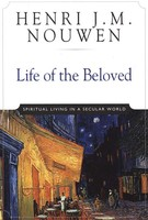 Life of the Beloved, 10th Anv. Ed: Spiritual Living in a Secular World (PB)