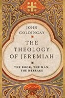 Theology of Jeremiah: The Book, the Man, the Message (Paperback)