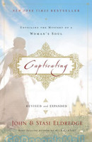 Captivating: Unveiling the Mystery of a Womans Soul (Revised & Updated)