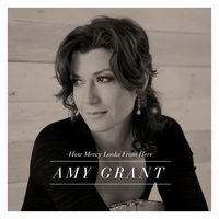 Amy Grant - How Mercy Looks From Here (CD)
