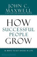 How Successful People Grow: 15 Ways to Get Ahead in Life (HB)
