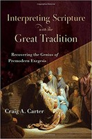 Interpreting Scripture with the Great Tradition (PB): Recovering the Genius of Premodern Exegesis