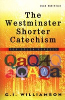 Westminster Shorter Catechism, the: For Study Classes, 2d Ed. (Paperback)
