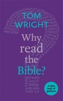 Why Read the Bible?: A Little Book of Guidance (PB)