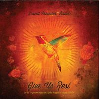 David Crowder Band - Give Us Rest (2CD)