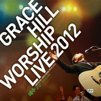 GRACE HILL WORSHIP LIVE 2012 (CD+DVD)