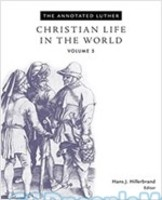 Annotated Luther, Vol. 5: Christian Life in the World (HB)