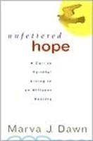 Unfettered Hope (PB): A Call to Faithful Living in an Affluent Society