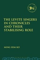 LHBOTS (JSOTSup) 657: The Levite Singers in Chronicles and Their Stabilising Role (HB)