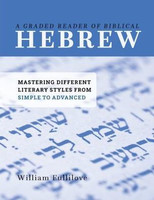 Graded Reader of Biblical Hebrew: Mastering Different Literary Styles from Simple to Advanced (PB)