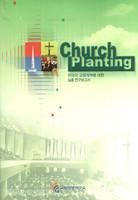 Church Planting - 한국의 교회개척에 대한 심층 연구보고서