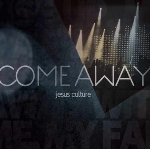 Jesus Culture 2011 Live Worship- COME AWAY (CD DVD)
