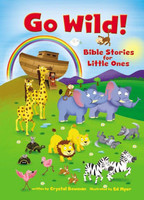 Go Wild! Bible Stories for Little Ones (Board Book)