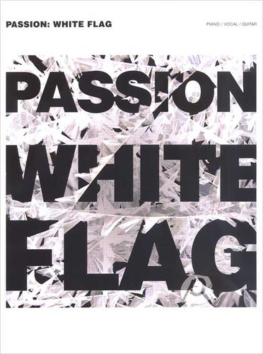 PASSION : WHITE FLAG (PIANO/VOCAL/GUITAR) (악보)