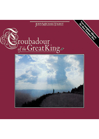 John Michael Talbot - Troubadour of the Great King (CD)