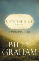 Unto the Hills: A Daily Devotional (PB)